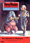 Perry Rhodan 292: Der Bahnhof im Weltraum (Heftroman)