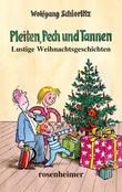 Pleiten, Pech und Tannen - Lustige Weihnachtsgeschichten