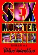 Sex-Monster Martin