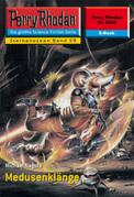 Perry Rhodan 2258: Medusenklänge (Heftroman)