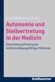 Autonomie und Stellvertretung in der Medizin