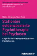 Stationäre evidenzbasierte Psychotherapie bei Psychosen