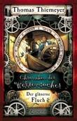 Chroniken der Weltensucher 3 - Der gläserne Fluch