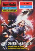 Perry Rhodan 2168: Der Sarkan-Kämpfer (Heftroman)