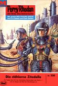 Perry Rhodan 338: Die stählerne Zitadelle (Heftroman)