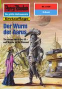 Perry Rhodan 2130: Der Wurm der Aarus (Heftroman)