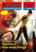 Perry Rhodan 2304: Schatten über Atlan-Village (Heftroman)