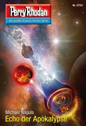 Perry Rhodan 2733: Echo der Apokalypse (Heftroman)