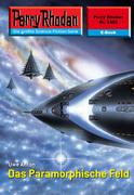 Perry Rhodan 2469: Das Paramorphische Feld (Heftroman)