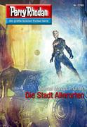 Perry Rhodan 2749: Die Stadt Allerorten (Heftroman)