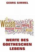 Werte des Goetheschen Lebens