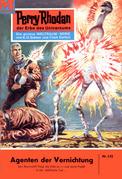 Perry Rhodan 142: Agenten der Vernichtung