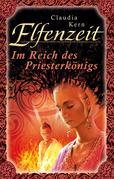 Elfenzeit 13: Im Reich des Priesterkönigs