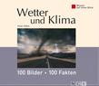 Wetter und Klima: 100 Bilder - 100 Fakten