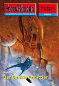 Perry Rhodan 2381: Der Dunkle Ermittler (Heftroman)