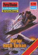 Perry Rhodan 1388: Kurier nach Tarkan (Heftroman)