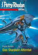 Perry Rhodan-Extra 8: Das Stardust-Attentat