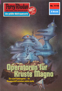 Perry Rhodan 1110: Operatoren für Kruste Magno (Heftroman)