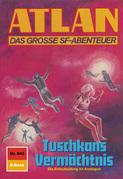Atlan 843: Tuschkans Vermächtnis (Heftroman)