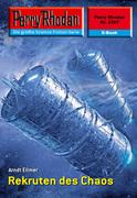 Perry Rhodan 2367: Rekruten des Chaos (Heftroman)