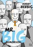 Mr. Big - humorvoll