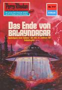 Perry Rhodan 717: Das Ende von Balayndagar (Heftroman)