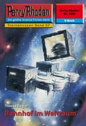 Perry Rhodan 2256: Bahnhof im Weltraum (Heftroman)