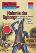 Perry Rhodan 723: Kolonie der Cyborgs (Heftroman)