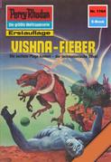 Perry Rhodan 1164: Vishna-Fieber (Heftroman)