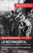 La Reconquista, d'al-Andalus à l'Espagne catholique