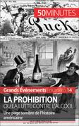 La Prohibition ou la lutte contre l'alcool