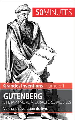 Gutenberg et l'imprimerie à caractères mobiles