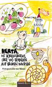 Herta, die Honigschnecke, oder wo Erdbeeren auf Bäumen wachsen