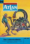 Atlan 40: Das Lebenskollektiv (Heftroman)