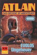 Atlan 760: EVOLOS Ungeheuer (Heftroman)