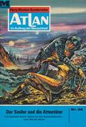Atlan 36: Der Smiler und die Attentäter (Heftroman)