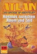 Atlan 809: Kosmos zwischen Raum und Zeit (Heftroman)