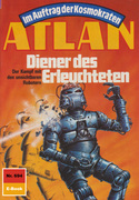 Atlan 694: Diener des Erleuchteten (Heftroman)