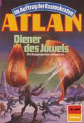 Atlan 699: Diener des Juwels (Heftroman)