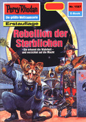 Perry Rhodan 1587: Rebellion der Sterblichen (Heftroman)