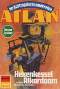Atlan 675: Hexenkessel Alkordoom (Heftroman)