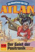 Atlan 629: Der Geist der Positronik (Heftroman)