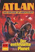 Atlan 761: Der entfesselte Planet (Heftroman)