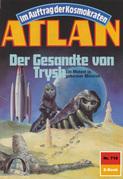 Atlan 718: Der Gesandte von Trysh (Heftroman)