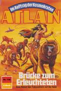 Atlan 738: Brücke zum Erleuchteten (Heftroman)
