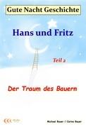 Gute-Nacht-Geschichte: Hans und Fritz - Der Traum des Bauern