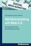 Klinikmarketing mit Web 2.0