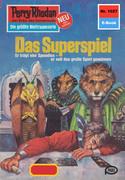 Perry Rhodan 1027: Das Superspiel (Heftroman)