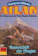 Atlan 386: Raumschiff der Magier (Heftroman)
