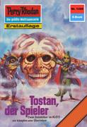 Perry Rhodan 1320: Tostan, der Spieler (Heftroman)